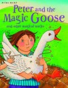 Peter and the Magic Goose and Other Stories. Edited by Belinda Gallagher - Belinda Gallagher