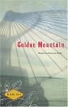 The Golden Mountain: Beyond the American Dream - Irene Kai