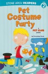 Pet Costume Party: A Pet Club Story - Gwendolyn Hooks, Mike Byrne