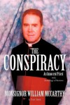 The Conspiracy: An Innocent Priest - William McCarthy, Monsignor William McCarthy