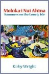 MOLOKAI NUI AHINA, Summers on the Lonely Isle - Kirby Wright