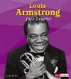 Louis Armstrong: Jazz Legend - Elizabeth Raum