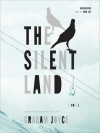 The Silent Land (MP3 Book) - Graham Joyce, John Lee