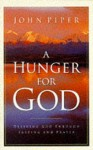 A Hunger For God - John Piper
