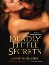 Deadly Little Secrets - Jeanne Adams
