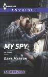 My Spy (HQ: Texas, #2) - Dana Marton