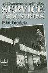 Service Industries: A Geographical Appraisal - Peter W. Daniels