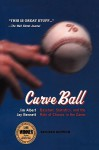 Curve Ball: Baseball, Statistics, and the Role of Chance in the Game - Jim Albert, Jay Bennett