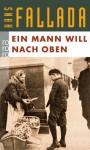 Ein Mann will nach oben: Die Frauen und der Träumer - Hans Fallada
