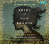 Bride of New France - Suzanne Desrochers, Emma Bering