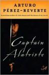 Captain Alatriste (Capitan Alatriste Series #1) - Arturo Pérez-Reverte, Margaret Sayers Peden