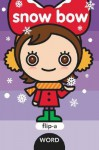 Snow Bow (Flip-A-Word Series) - Yukiko Kido
