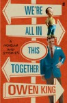We're All in This Together: A Novella and Stories - Owen King