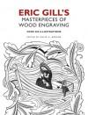 Eric Gill's Masterpieces of Wood Engraving: Over 250 Illustrations - Eric Gill, David A. Beronä