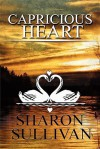 Capricious Heart - Sharon Sullivan