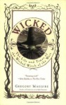 Wicked - Gregory Maguire, Claudia Conde