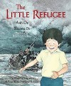 The Little Refugee - Anh Do, Bruce Whatley