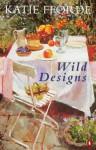 Wild Designs - Katie Fforde