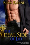 The Ideal Side of Life - Blak Rayne