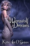 Werewolf Dreams - Katie Lee O'Guinn