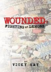 Wounded: Fighting my demons - Vicky Hay