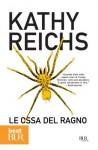Le ossa del ragno (Temperance Brennan, #13) - Kathy Reichs, I. Annoni