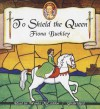 To Shield the Queen: A Mystery at Queen Elizabeth I's Court - Fiona Buckley, Wanda McCaddon