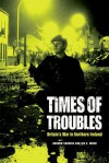 Times of Troubles: Britain's War in Northern Ireland - Andrew Sanders