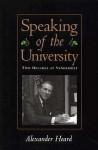 Speaking of the University: Two Decades at Vanderbilt - Alexander Heard