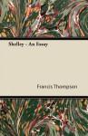 Shelley - An Essay - Francis Thompson