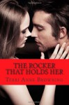 The Rocker That Holds Her: 5 - Terri Anne Browning