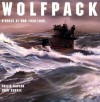 Wolfpack: U Boats At War, 1939 1945 - Philip Kaplan, Jack Currie
