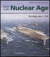 Navies in the Nuclear Age: Warships Since 1945 - Norman Friedman