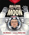 Balloon on the Moon - Dan McCann, Nathan Hale