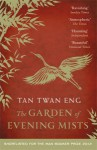 The Garden of Evening Mists - Tan Twan Eng