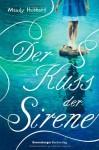 Der Kuss der Sirene - Mandy Hubbard, Franziska Jaekel