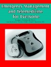 Emergency Management and Telemedicine for Everyone - Eamon P. Doherty