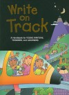 Write on Track: A Handbook for Young Writers, Thinkers, and Learners - Dave Kemper, Patrick Sebranek, Ruth Nathan