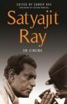 Satyajit Ray on Cinema - Satyajit Ray
