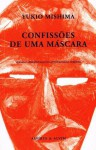 Confissões de uma Máscara - Yukio Mishima, António Mega Ferreira