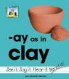 Ay As In Clay (Word Families Set 7) - Mary Elizabeth Salzmann
