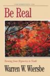 Be Real (1 John): Turning from Hypocrisy to Truth - Warren W. Wiersbe