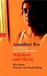 Wahrheit und Macht. - Arundhati Roy, David Barsamian