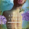 The Angel Stone - Juliet Dark, Justine Eyre