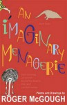 An Imaginary Menagerie. Roger McGough - Roger McGough