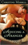 Seducing a Stranger - Christine Merrill