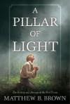 A Pillar Of Light - Matthew Brown