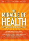 The Miracle of Health: Simple Solutions, Extraordinary Results - Uche Odiatu, Kary Odiatu