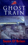 Ghost Train - Sean O'Brien