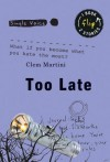 Too Late - Clem Martini